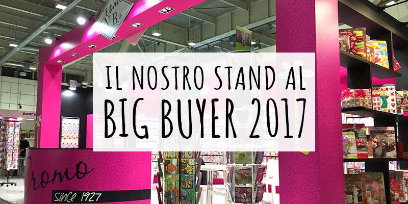 Il nostro stand al Big Buyer 2017